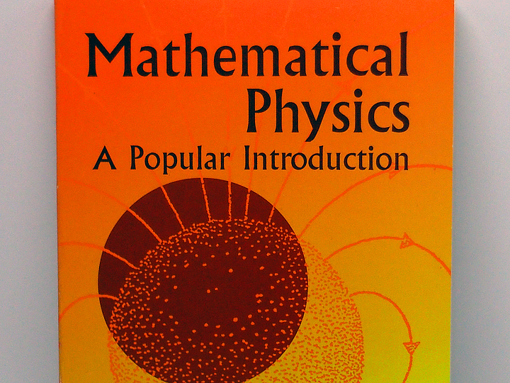 Mathematical Physics: A Popular Introduction by Francis Bitter