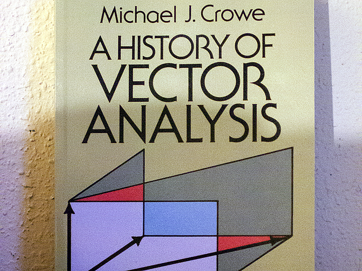 A History of Vector Analysis by Michael J. Crowe