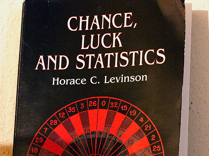 Chance, Luck and Statistics by Horace C. Levinson