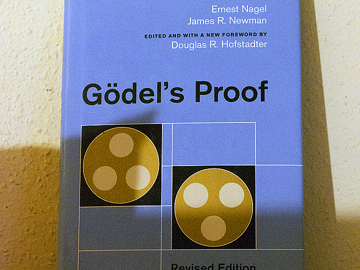 Gödel's Proof by Ernest Nagel and James R. Newman